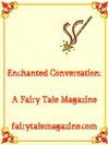Enchanted Conversation, A Fairy Tale Magazine